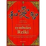 Le grand livre des symboles Reiki : Symboles et mantra dans le système de guérison par l'énergie Reiki de Mikao...