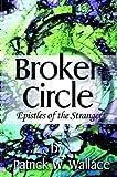 Broken Circle: Epistles of the Stranger (1932303324) by Wallace, Patrick