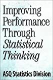 img - for Improving Performance Through Statistical Thinking by Janis, Stuart J., Shade, Janice E. (2000) Paperback book / textbook / text book