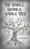 The Hobble, Knobble, Gobble Tree - a middle grade fantasy  [Kindle Edition]