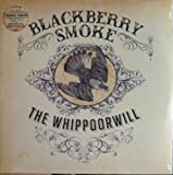 Blackberry Smoke The Whippoorwill (Clear Vinyl) [VINYL]