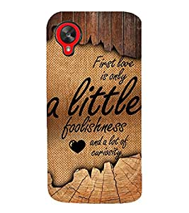 First Love Is Lot Of Curiosity Cute Fashion 3D Hard Polycarbonate Designer Back Case Cover for LG Nexus 5 :: LG Google Nexus 5