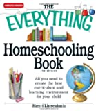The Everything Homeschooling Book: All You Need to Create the Best Curriculum and Learning Environment for Your Child (Everything (School & Careers))