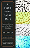 A User&#39;s Guide to the Brain