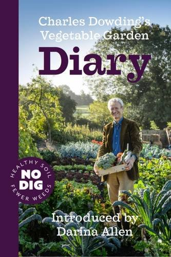charles-dowdings-vegetable-garden-diary-no-dig-healthy-soil-fewer-weeds