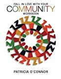 Fall In Love With Your Community Workbook