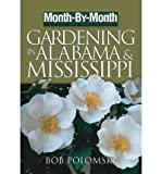 img - for Month-By-Month Gardening in Alabama & Mississippi: What to Do Each Month to Have a Beautiful Garden All Year (Month-By-Month Gardening in Alabama & Mississippi) (Paperback) - Common book / textbook / text book