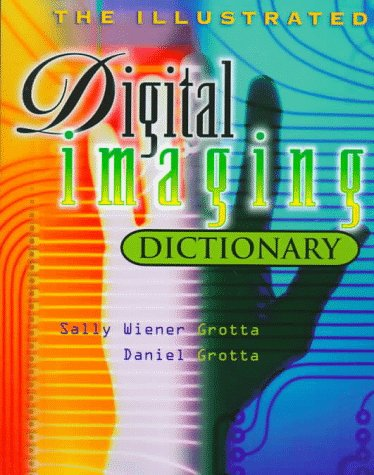 The Illustrated Digital Imaging Dictionary PDF
