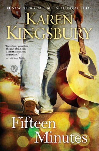 Fifteen Minutes: A Novel by Karen Kingsbury