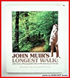 John Muir's longest walk: John Earl, a photographer, traces his journey to Florida ; with excerpts from John Muir's Thousand-mile walk to the Gulf (0385092164) by Muir, John
