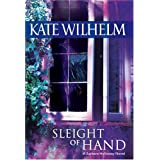 Sleight Of Hand (Barbara Holloway Novels) ~ Kate Wilhelm