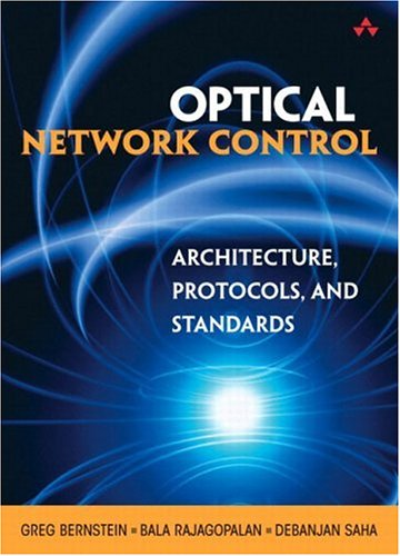 Optical Network Control Architecture Protocols and Standards