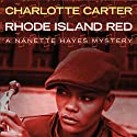 Rhode Island Red Audiobook by Charlotte Carter Narrated by Robin Eller