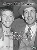 img - for Can He Play? A Look At Baseball Scouts And Their Profession (SABR Digital Library Book 1) book / textbook / text book