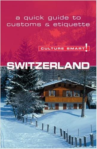 Switzerland - Culture Smart!: the essential guide to customs & culture written by Kendall Maycock