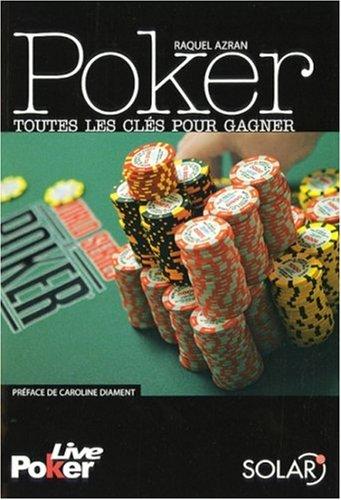 Poker : Toutes les clés pour gagner [MULTI]