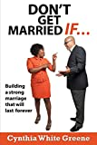 img - for Don't Get Married If....: Preparing for a strong marriage that will last forever! book / textbook / text book