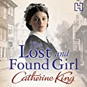 The Lost and Found Girl (       UNABRIDGED) by Catherine King Narrated by Maggie Mash