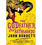 img - for BY Burdett, John ( Author ) [{ The Godfather of Kathmandu (Vintage) By Burdett, John ( Author ) Apr - 19- 2011 ( Paperback ) } ] book / textbook / text book