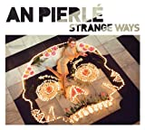 Strange Ways An Pierle