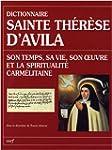 Dictionnaire Sainte Th�r�se d'Avila :...