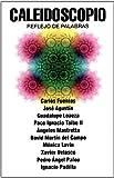 Caleidoscopia: Reflejo de Palabras (6074294739) by Carlos Fuentes