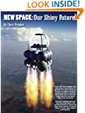 NEW SPACE: Our Shiny Future
