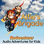 Alfie's Brigade: Audventures Audio Adventures for Kids | Rosko Lewis