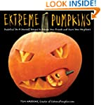Extreme Pumpkins: Diabolical Do-It-Yo...