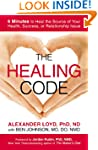 The Healing Code: 6 Minutes to Heal t...