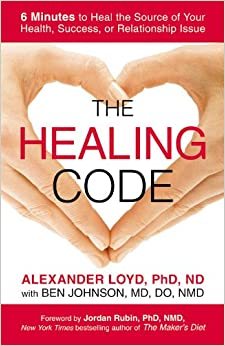 The Healing Code: 6 Minutes to Heal the Source of Your Health, Success, or Relationship IssuePaperback– September 10, 2013