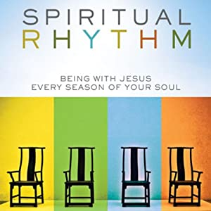 Spiritual Rhythm: Being with Jesus Every Season of Your Soul | [Mark Buchanan]