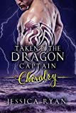 Taken By The Dragon Captain: Chivalry