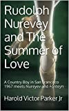 img - for Rudolph Nurevey and The Summer of Love: A Country Boy in San Francisco 1967 meets Nureyev and Fonteyn book / textbook / text book