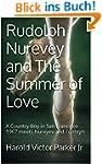 Rudolph Nurevey and The Summer of Lov...