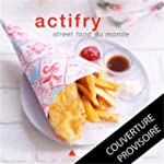 Actifry street food du monde