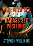 Mad, Wild Sex And Baddass Sex Positio...