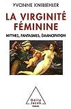 echange, troc Yvonne Knibiehler - La virginité féminine : Mythes, fantasmes, émancipation