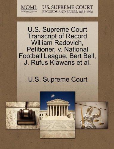 U.S. Supreme Court Transcript of Record William Radovich, Petitioner, v. National Football League, Bert Bell, J. Rufus Klawans et al.