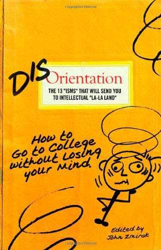Disorientation: How to Go to College Without Losing Your Mind PDF