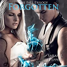 Forgotten: The Fate Trilogy, Book 1 Audiobook by Sarah J Pepper Narrated by Elizabeth Tebb
