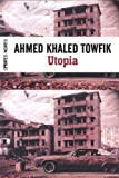 Utopia par  Ahmed Khaled Towfik