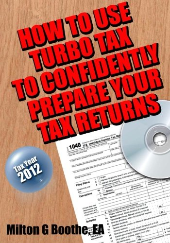 How to Use Turbo Tax to Confidently Prepare Your Tax Returns