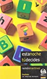 Esta noche tu decides/ Tonight You Decide (Spanish Edition) (8495470810) by Martinez, Ramon