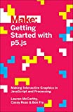 Make Getting Started With P5.js: Making Interactive Graphics in Javascript and Processing