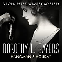 Hangman's Holiday: Lord Peter Wimsey, Book 9 (       UNABRIDGED) by Dorothy L Sayers Narrated by Jane McDowell
