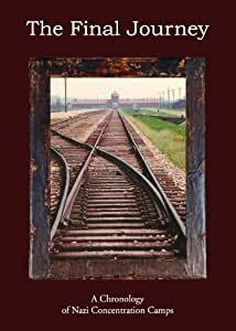 The Final Journey - Nazi Concentration Camps in the Third Reich