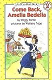 Come Back, Amelia Bedelia (I Can Read Book 2)