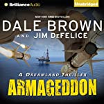 Armageddon: A Dreamland Thriller, Book 6 (       UNABRIDGED) by Dale Brown, Jim DeFelice Narrated by Christopher Lane