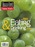img - for Time out New York's Guide to Eating & Drinking 2003 book / textbook / text book